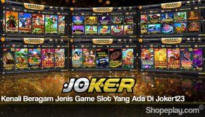 Kenali Beragam Jenis Game Slot Yang Ada Di Joker123