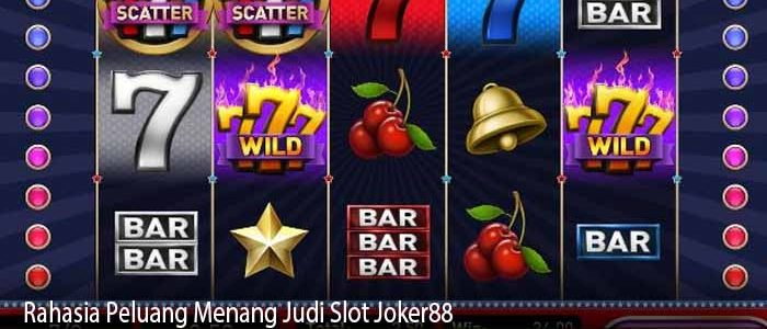 Rahasia Peluang Menang Judi Slot Joker88
