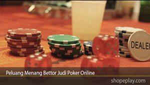 Peluang Menang Bettor Judi Poker Online