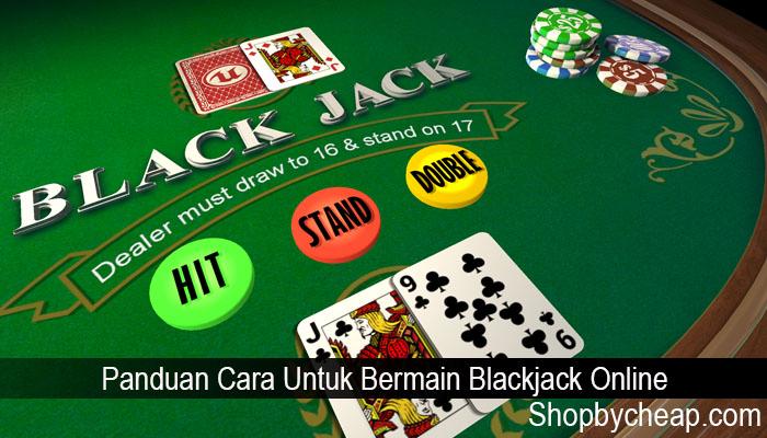 Panduan Cara Untuk Bermain Blackjack Online